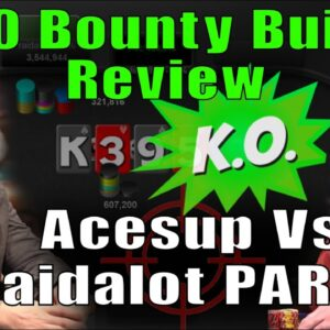 Heads Up Final Table Review: $530 Bounty Builder part 2/3