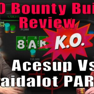 Heads Up Final Table Review: $530 Bounty Builder part 3/3