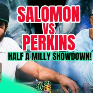 Half a Million Dollar Clash: Bill Perkins vs Rick Salomon