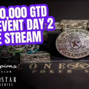 Lone Star Poker Series | $1,000,000 GTD Main Event Day 2