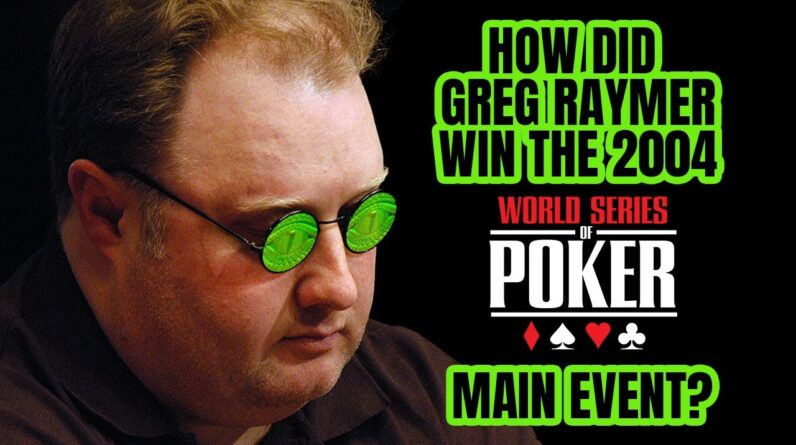 How Did Greg Raymer Win the 2004 WSOP Main Event?