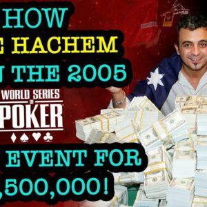 How Joe Hachem Won The 2005 WSOP Main Event for $7,500,000!