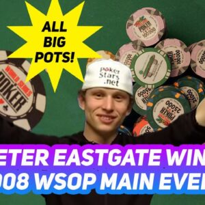 2008 WSOP Main Event: Every Major Hand That Brought Peter Eastgate The win!