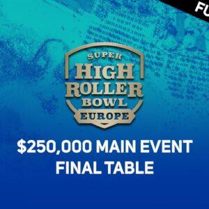 Super High Roller Bowl Europe | $250,000 Main Event Final Table