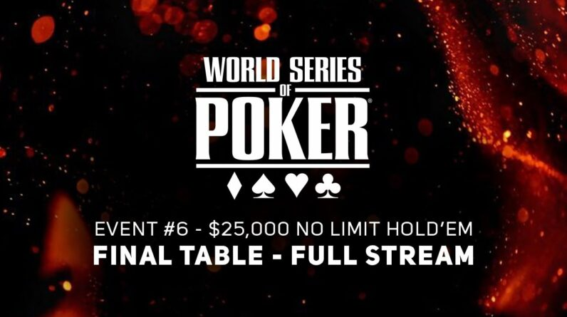 World Series of Poker 2021 | Event #6 $25,000 No Limit Hold'em Final Table